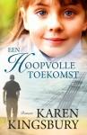Een hoopvolle toekomst - Karen Kingsbury, Roelof Posthuma