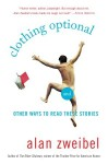 Clothing Optional: And Other Ways to Read These Stories - Alan Zweibel