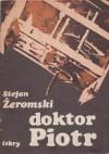 Doktor Piotr - Stefan Żeromski