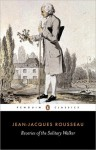 Reveries of the Solitary Walker (Classics) - Jean-Jacques Rousseau, Peter France