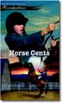 Horse Cents (Horsefeathers) - Dandi Daley Mackall