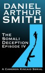 The Somali Deception Episode IV - Daniel Arthur Smith