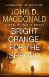 Bright Orange for the Shroud: Introduction by Lee Child: Travis McGee, No. 6 - John D. MacDonald
