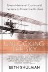 Unlocking The Sky - Seth Shulman