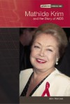 Mathilde Krim And the Story of AIDS (Women in Medicine) - John Morrison