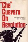 """""""Che"""" Guevara On Revolution - Ernesto Guevara, Jay Mallin"""
