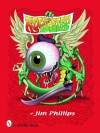 Rock Posters of Jim Phillips - Jim Phillips