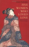 Five Women Who Loved Love: Amorous Tales from 17th-Century Japan - Saikaku Ihara, William Theodore de Bary