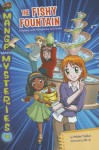 The Fishy Fountain: A Mystery With Multiplication and Division (Manga Math Mysteries) - Melinda Thielbar, Yali Lin