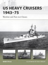 US Heavy Cruisers 1943-75 - Wartime and Post-war Classes - Mark Stille, Paul Wright