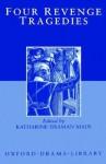 Four Revenge Tragedies - Katharine Eisaman Maus