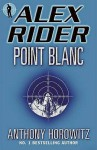 Point Blanc (Alex Rider #2) - Anthony Horowitz