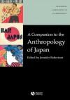Companion to the Anthropology of Japan - Jennifer Ellen Robertson
