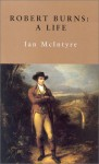 Robert Burns: A Life - Ian McIntyre