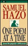 One Poem at a Time - Samuel Hazo