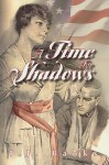 A Time for Shadows - T.J. Banks
