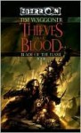 The Thieves of Blood: The Blade of the Flame, Book 1 - Tim Waggoner
