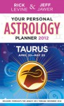 Your Personal Astrology Guide 2012 Taurus - Rick Levine, Jeff Jawer