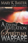 Divine Revelation Of Spiritual Warfare - Mary K. Baxter, T.L. Lowery