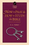 How to Pray & How to Study the Bible [With MP3 Format and DVD] - R.A. Torrey