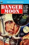 Danger Moon & the Hidden Universe - Frederik Pohl, Ralph Milne Farley