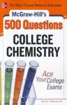McGraw-Hill's 500 College Chemistry Questions: Ace Your College Exams (McGraw-Hill's 500 Questions) - Goldberg, David E. Goldberg