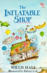 The Inflatable Shop - Willis Hall, Babette Cole