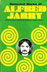 Selected Works - Alfred Jarry