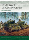 World War II US Cavalry Units: European Theater - Gordon L. Rottman