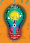 Easy Genius Science Projects with Light: Great Experiments and Ideas - Robert Gardner