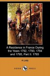 A Residence in France During the Years 1792, 1793, 1794 and 1795, Part II: 1793 (Dodo Press) - An English Lady, John Gifford