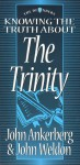 Knowing the Truth about the Trinity - John Ankerberg