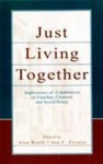 Just Living Together: Implications of Cohabitation on Families, Children, and Social Policy - Alan Booth