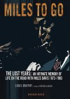 Miles to Go: The Lost Years: An Intimate Memoir of Life on the Road with Miles Davis 1973-1983 - Chris Murphy