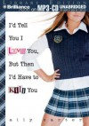 I'd Tell You I Love You, But Then I'd Have to Kill You - Ally Carter, Renée Raudman