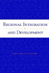 Regional Integration and Development - Maurice Schiff, L. Alan Winters