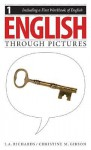 English Through Pictures, Book 1 And A First Workbook Of English (English Throug Pictures) - Christine Gibson