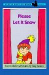 Please Let It Snow - Harriet Ziefert
