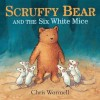 Scruffy Bear and the Six White Mice - Christopher Wormell