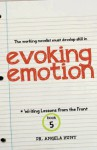Evoking Emotion: 5 (Writing Lessons from the Front) - Angela Hunt