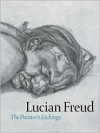 Lucian Freud: The Painter's Etchings - Lucian Freud