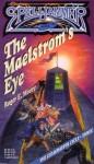 The Maelstrom's Eye - Roger E. Moore