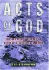Acts of God: The Unnatural History of Natural Disaster in America - Theodore Steinberg