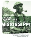Mississippi Slave Narratives - Federal Writers' Project, Federal Writers' Project of the Works Progress Administratio, Federal Writers' Project, Applewood Books