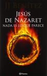Jesús de Nazaret: nada es lo que parece - J.J. Benítez