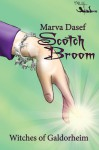 Scotch Broom (Witches of Galdorheim, #3) - Marva Dasef