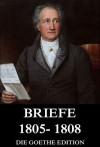 Briefe 1805 - 1808 - Johann Wolfgang von Goethe