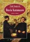 Bracia Karamazow - Fyodor Dostoyevsky