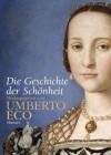 Die Geschichte der Schönheit - Umberto Eco, Martin Pfeiffer, Friederike Hausmann