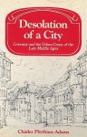 Desolation of a City: Coventry and the Urban Crisis of the Late Middle Ages - Charles Phythian-Adams, Lyndal Roper